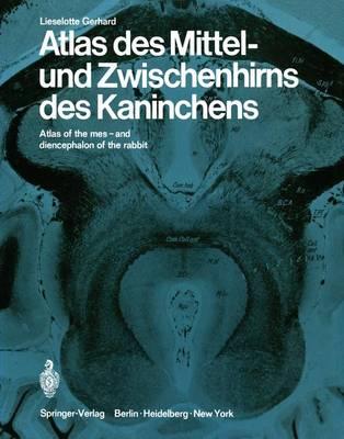 Atlas des Mittel- Und Zwischenhirns des Kaninches: Atlas of the Mes- and Diencephalon of the Rabbit (Hardback)