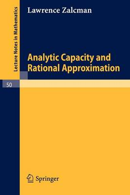 Analytic Capacity and Rational Approximation - Lecture Notes in Mathematics 50 (Paperback)