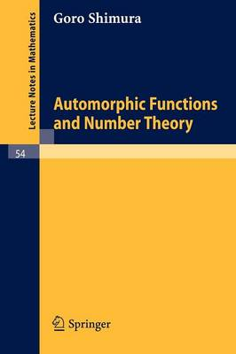 Automorphic Functions and Number Theory - Lecture Notes in Mathematics 54 (Paperback)