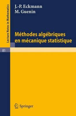 Methodes Algebriques En Mecanique Statistique - Lecture Notes in Mathematics 81 (Paperback)