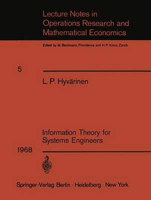 Information Theory for Systems Engineers - Lecture Notes in Economics and Mathematical Systems 5 (Paperback)