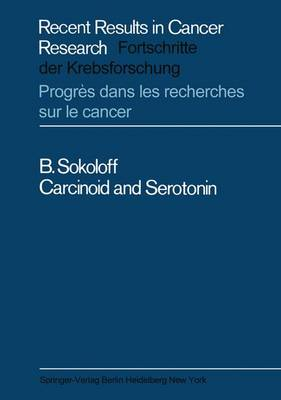 Carcinoid and Serotonin - Recent Results in Cancer Research 15 (Hardback)