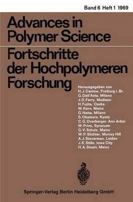 Advances in Polymer Science/Fortschritte der Hochpolymeren-Forschung - Advances in Polymer Science 6/1 (Paperback)