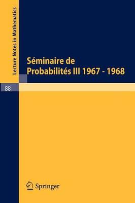 Seminaire De Probabilites III (Paperback)