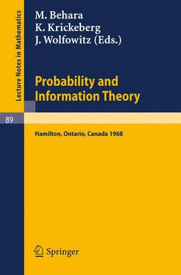 Probability and Information Theory: Proceedings of the International Symposium at McMaster University, Canada, April, 1968 - Lecture Notes in Mathematics 89 (Paperback)
