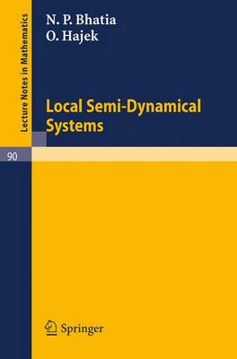 Local Semi-Dynamical Systems - Lecture Notes in Mathematics 90 (Paperback)