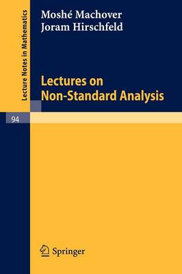 Lectures on Non- Standard Analysis - Lecture Notes in Mathematics 94 (Paperback)