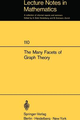 The Many Facets of Graph Theory: Proceedings of the Conference held at Western Michigan University, Kalamazoo/MI., October 31 - November 2, 1968 - Lecture Notes in Mathematics 110 (Paperback)