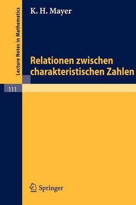 Relationen Zwischen Charakteristischen Zahlen (Paperback)