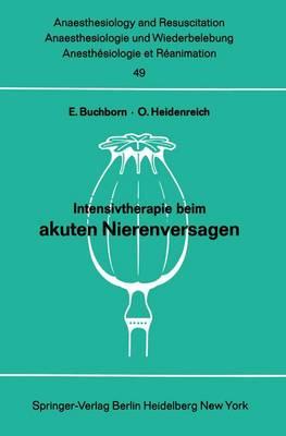 Intensivtherapie beim Akuten Nierenversagen - Anaesthesiologie und Intensivmedizin / Anaesthesiology and Intensive Care Medicine 49 (Paperback)