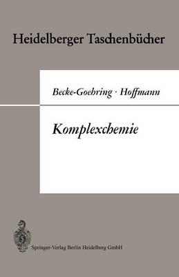 Komplexchemie: Vorlesungen �ber Anorganische Chemie Von Margot Becke-Goehring - Heidelberger Taschenba1/4cher 72 (Paperback)