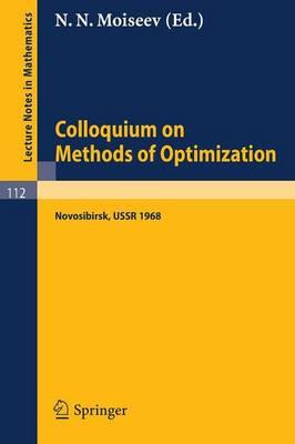Colloquium on Methods of Optimization: Held in Novosibirsk/USSR, June 1968 - Lecture Notes in Mathematics 112 (Paperback)