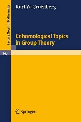 Cohomological Topics in Group Theory - Lecture Notes in Mathematics 143 (Paperback)
