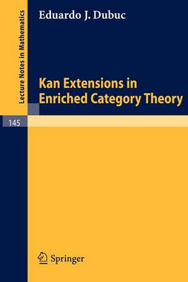 Kan Extensions in Enriched Category Theory - Lecture Notes in Mathematics 145 (Paperback)