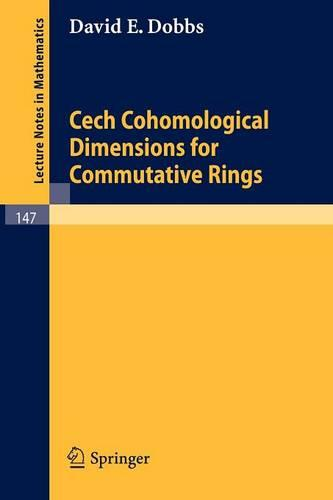 Cech Cohomological Dimensions for Commutative Rings - Lecture Notes in Mathematics 147 (Paperback)
