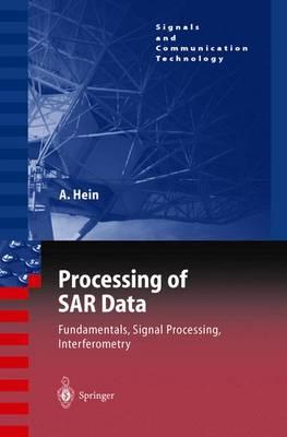 Processing of SAR Data: Fundamentals, Signal Processing, Interferometry - Signals and Communication Technology (Hardback)