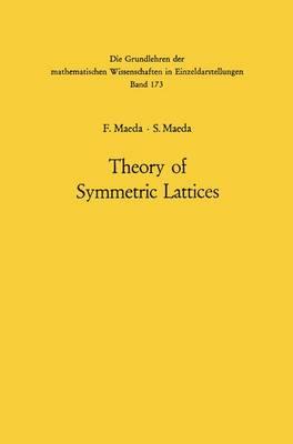 Theory of Symmetric Lattices - Grundlehren der Mathematischen Wissenschaften 173 (Hardback)