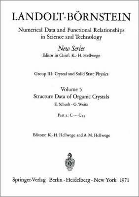 Structure Data of Organic Crystals / Strukturdaten organischer Kristalle - Landolt-Bornstein: Numerical Data and Functional Relationships in Science and Technology - New Series / Condensed Matter v. 5 (Hardback)