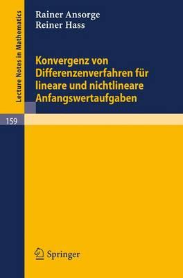 Konvergenz Von Differenzenverfahren Fur Lineare Und Nichtlineare Anfangswertaufgaben - Lecture Notes in Mathematics 159 (Paperback)