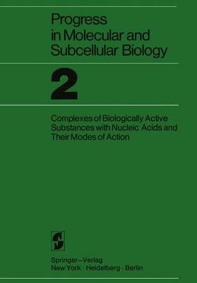 Proceedings of the Research Symposium on Complexes of Biologically Active Substances with Nucleic Acids and Their Modes of Action: Held at the Walter Reed Army Institute of Research Washington, 16-19 March 1970 - Progress in Molecular and Subcellular Biology 2 (Hardback)