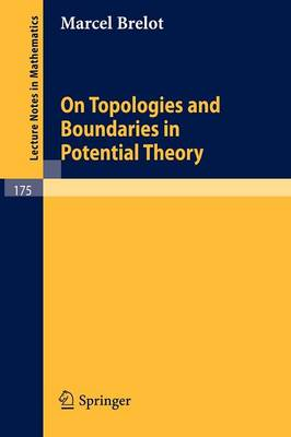 On Topologies and Boundaries in Potential Theory - Lecture Notes in Mathematics 175 (Paperback)