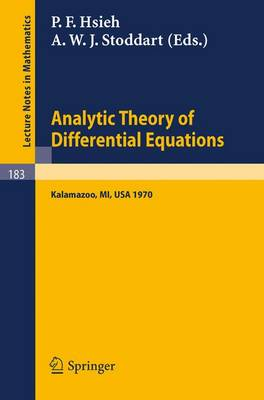 Analytic Theory of Differential Equations: The Proceedings of the Conference at Western Michigan University, Kalamazoo, from 30 April to 2 May 1970 - Lecture Notes in Mathematics 183 (Paperback)
