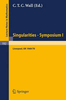 Proceedings of Liverpool Singularities - Symposium I. (University of Liverpool 1969/70) - Lecture Notes in Mathematics 192 (Paperback)