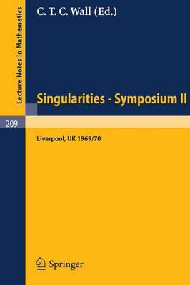 Proceedings of Liverpool Singularities - Symposium II. (University of Liverpool 1969/70) - Lecture Notes in Mathematics 209 (Paperback)
