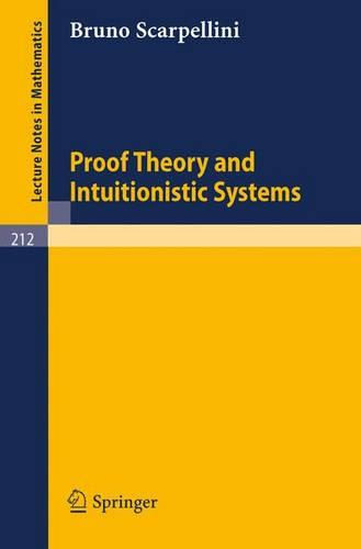 Proof Theory and Intuitionistic Systems - Lecture Notes in Mathematics 212 (Paperback)