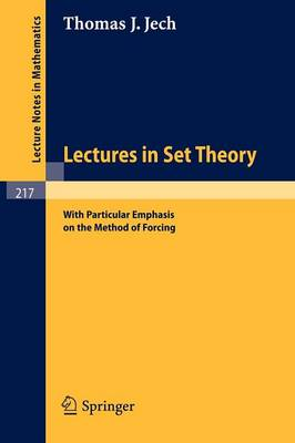 Lectures in Set Theory: With Particular Emphasis on the Method of Forcing - Lecture Notes in Mathematics 217 (Paperback)