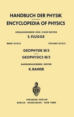 Geophysics III/Geophysik III: Part III/Teil III - Handbuch der Physik / Encyclopedia of Physics 10 / 49 / 3 (Hardback)