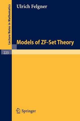 Models of ZF-Set Theory - Lecture Notes in Mathematics 223 (Paperback)