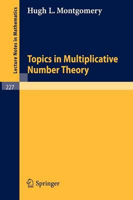 Topics in Multiplicative Number Theory - Lecture Notes in Mathematics 227 (Paperback)
