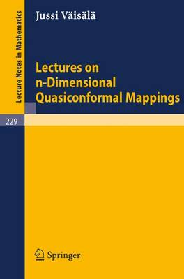 Lectures on n-Dimensional Quasiconformal Mappings - Lecture Notes in Mathematics 229 (Paperback)