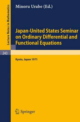Japan-United States Seminar on Ordinary Differential and Functional Equations: Held in Kyoto/Japan, September 6-11. 1971 - Lecture Notes in Mathematics 243 (Paperback)