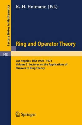 Tulane University Ring and Operator Theory Year, 1970-1971: Vol. 3: Lectures on the Applications of Sheaves to Ring Theory - Lecture Notes in Mathematics 248 (Paperback)