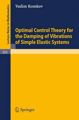Optimal Control Theory for the Damping of Vibrations of Simple Elastic Systems - Lecture Notes in Mathematics 253 (Paperback)
