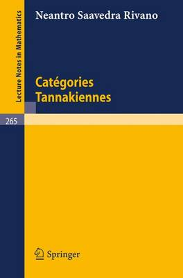 Categories Tannakiennes - Lecture Notes in Mathematics 265 (Paperback)