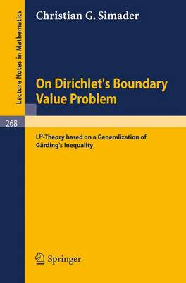 On Dirichlet's Boundary Value Problem: LP-Theory based on a Generalization of Garding's Inequality - Lecture Notes in Mathematics 268 (Paperback)