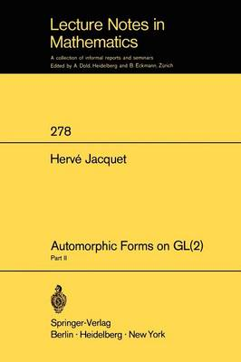 Automorphic Forms on GL (2): Part 2 - Lecture Notes in Mathematics 278 (Paperback)