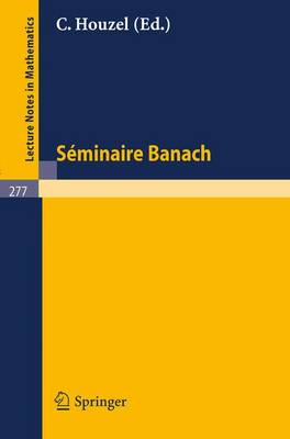 Seminaire Banach - Lecture Notes in Mathematics 277 (Paperback)