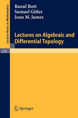 Lectures on Algebraic and Differential Topology: Delivered at the 2. ELAM - Lecture Notes in Mathematics 279 (Paperback)