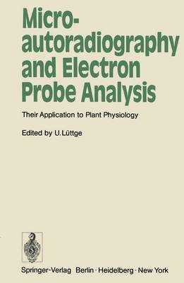 Microautoradiography and Electron Probe Analysis: Their Application to Plant Physiology (Paperback)