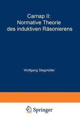 Carnap II: Normative Theorie Des Induktiven R sonierens (Paperback)