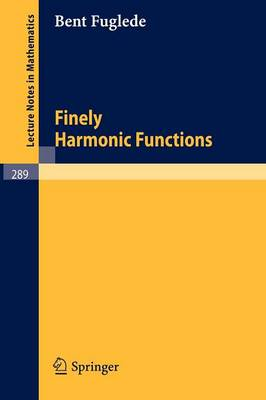 Finely Harmonic Functions - Lecture Notes in Mathematics 289 (Paperback)