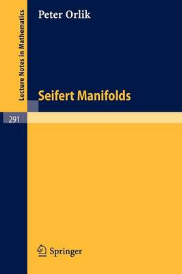 Seifert Manifolds - Lecture Notes in Mathematics 291 (Paperback)