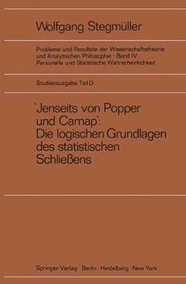 """""""Jenseits Von Popper Und Carnap"""" - Stutzungslogik, Likelihood, Bayesianismus - Statistische Daten. Zufall Und Stichprobenauswahl. Testtheorie - Schatzungstheorie. Subjektivismus Kontra Objektivismus - Fiduzial-Wahrscheinlichkeit (Paperback)"""