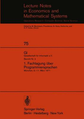 1. Fachtagung Uber Programmiersprachen - Lecture Notes in Economics and Mathematical Systems 75 (Paperback)