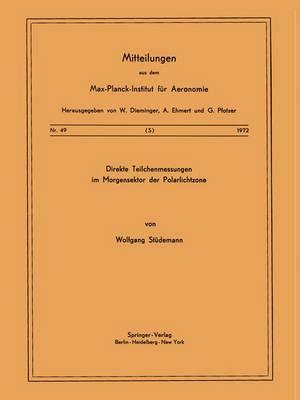 Direkte Teilchenmessungen im Morgensektor der Polarlichtzone - Mitteilungen aus dem Max-Planck-Institut fur Aeronomie 49 (Paperback)