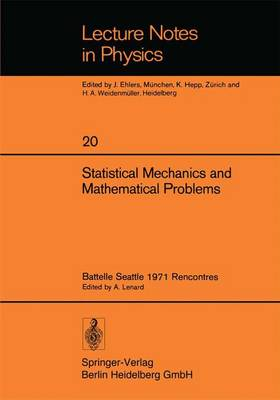 Statistical Mechanics and Mathematical Problems: Battelle Seattle 1971 Rencontres - Lecture Notes in Physics 20 (Paperback)